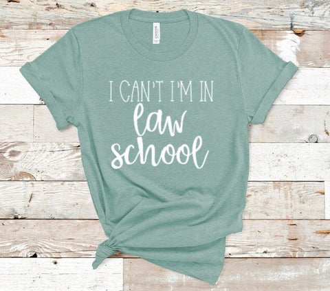 I Cant I am in Law School Shirt in Curvy Size
