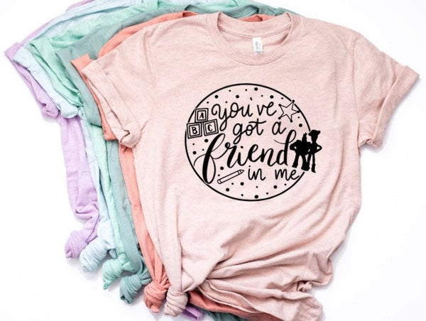 You've Got A Friend In Me Shirt