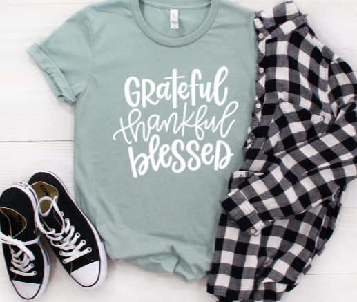 Grateful, Thankful, and Blessed Shirt