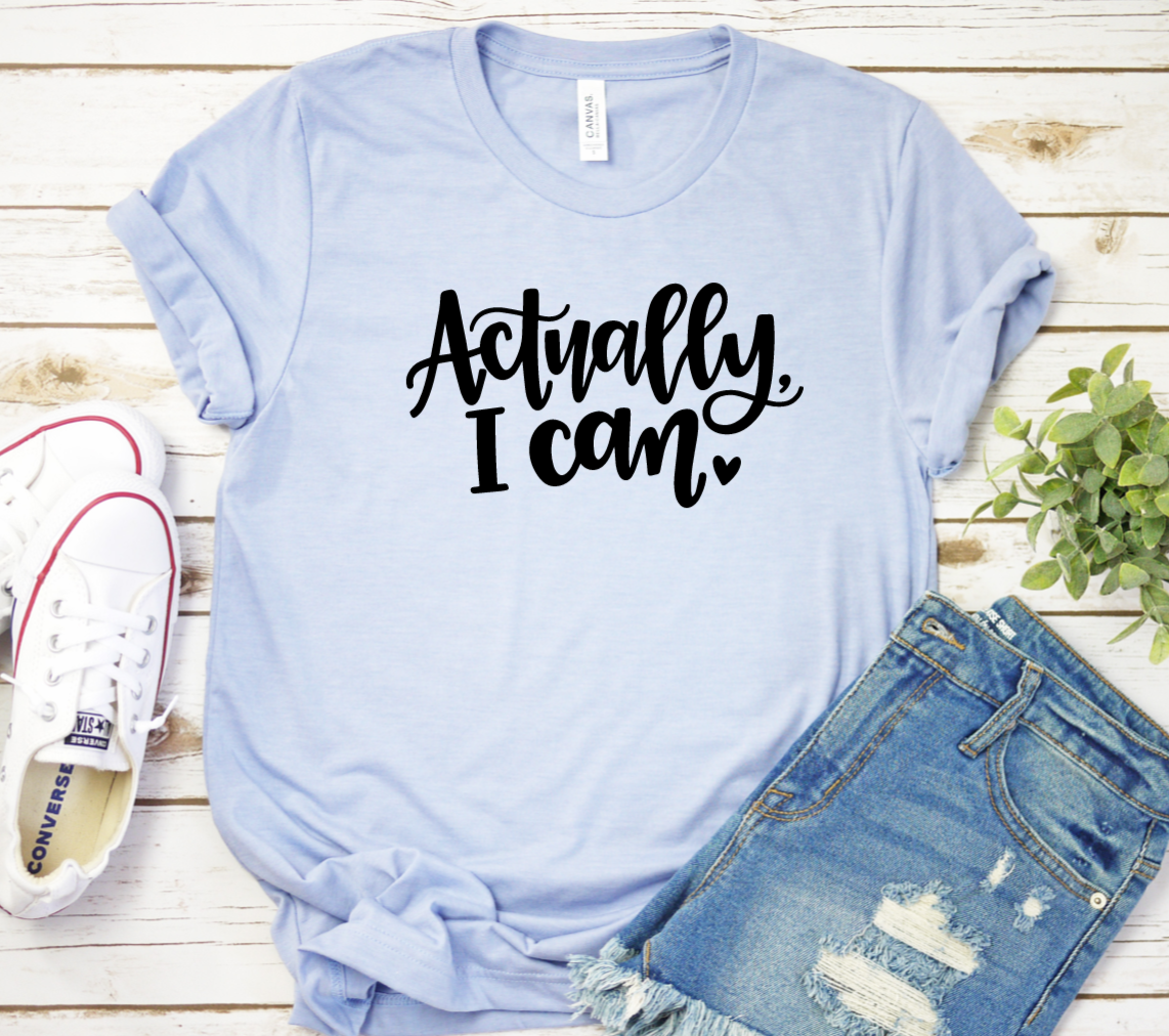Actually I Can Shirt