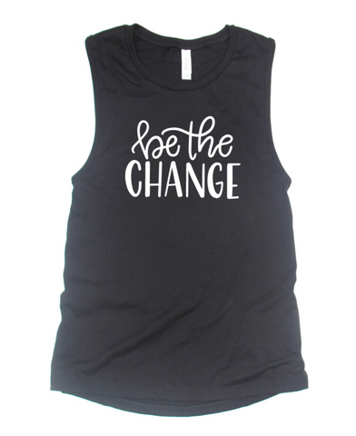 Be the Change Muscle Tank