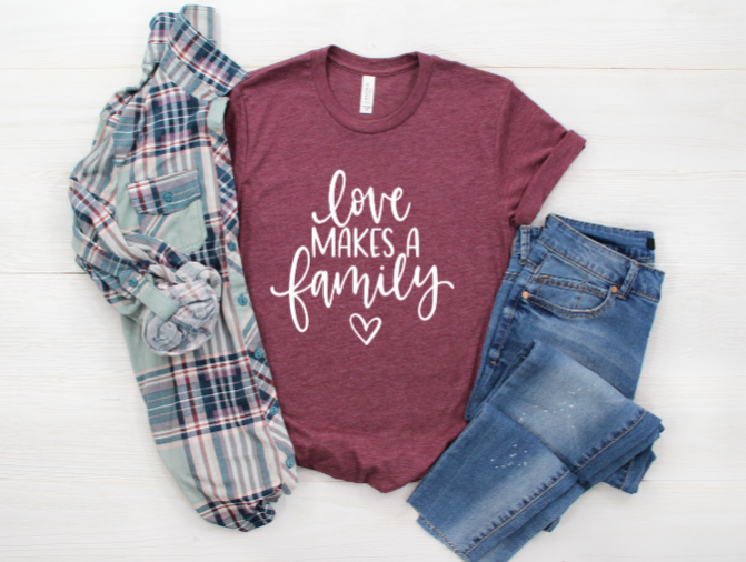 Love Makes A Family Shirt - Adoption/ Foster Care shirt