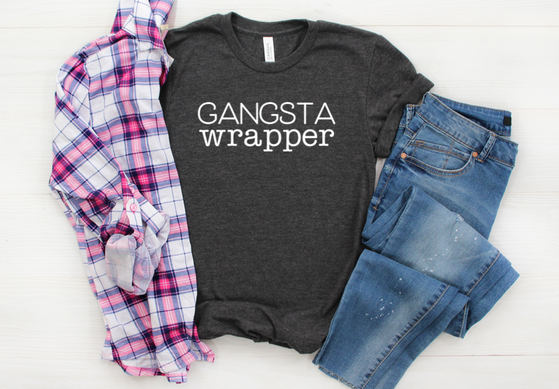 Gangsta Wrapper Shirt