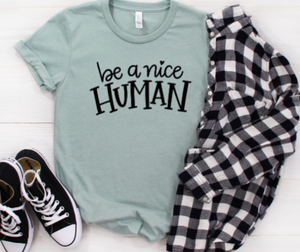 Be a Nice Human Shirt in Curvy Size