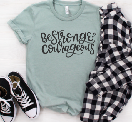 Be Strong and Courageous Shirt in Curvy Size
