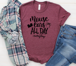 Mouse Ears All Day Everyday Shirt
