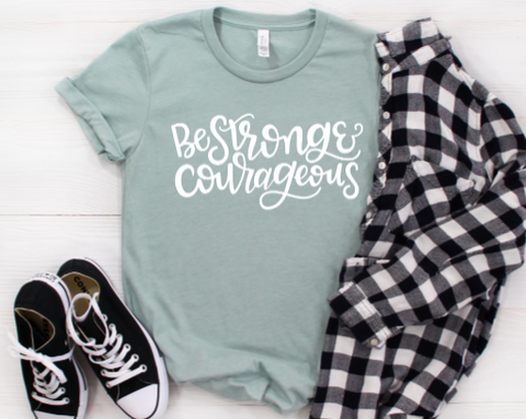 Be Strong and Courgeous Shirt
