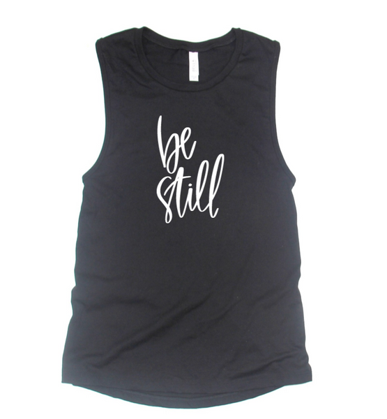Be Still Muscle Tank