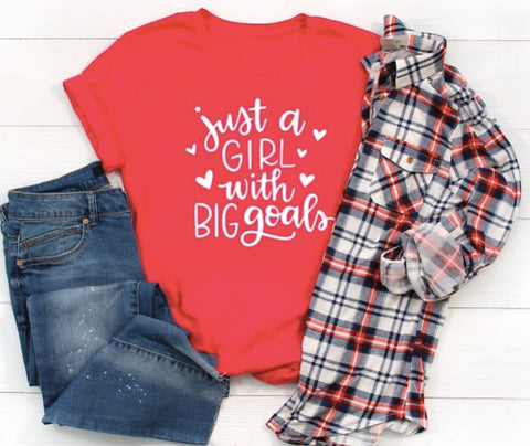 Just a Girl with Big Goals Shirt in Curvy Size