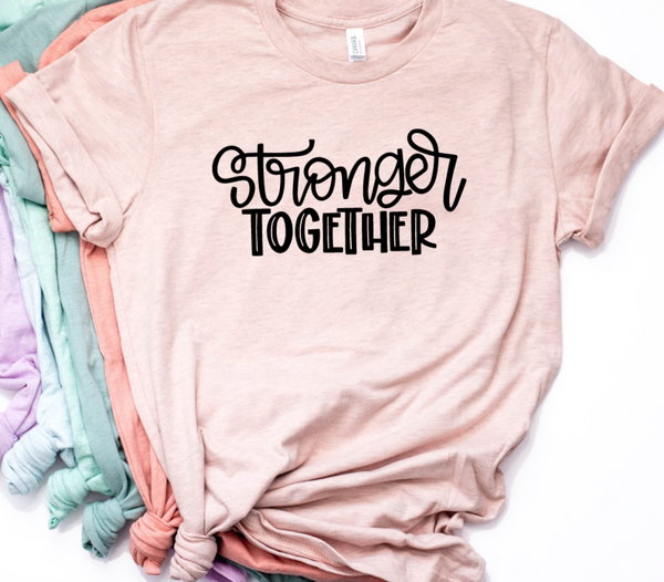 Stronger Together Shirt
