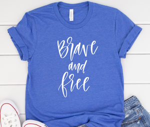 Brave and Free Shirt