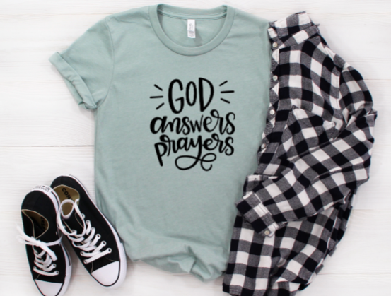 God Answers Prayers Shirt