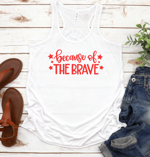Because of the Brave Racerback Tank Top