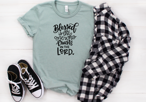 Blessed Is the One Who Trusts in the Lord Shirt