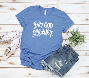 Our God Is Greater Shirt