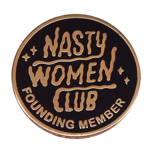 Nasty Women Club Pin