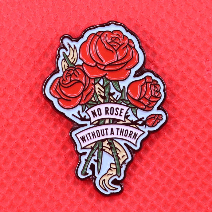 No Rose Without A Thorn Pin