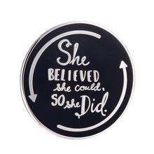 She Believed Pin