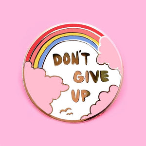 Don't Give Up Rainbow Pin