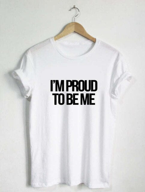 I'm Proud To Be Me T-Shirt