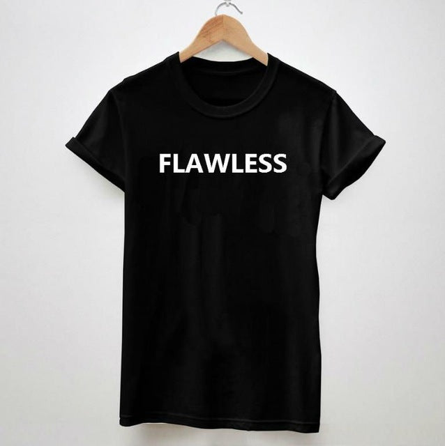 FLAWLESS T-Shirt