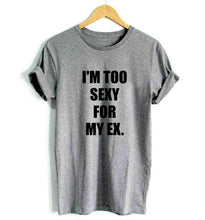 I'M TOO SEXY FOR MY EX T-Shirt