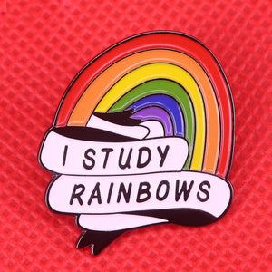 I Study Rainbows Pin