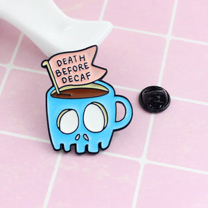 Death Before Decaf Cup Pin