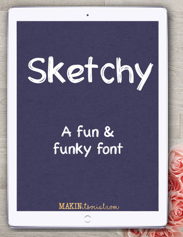 Makinitsocial fonts sketchy a fun and funky font