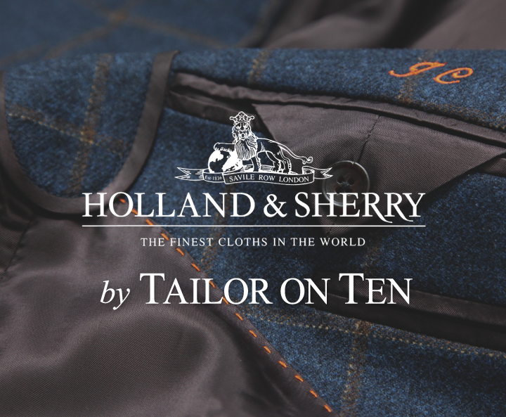 Holland & Sherry by Tailor On Ten
