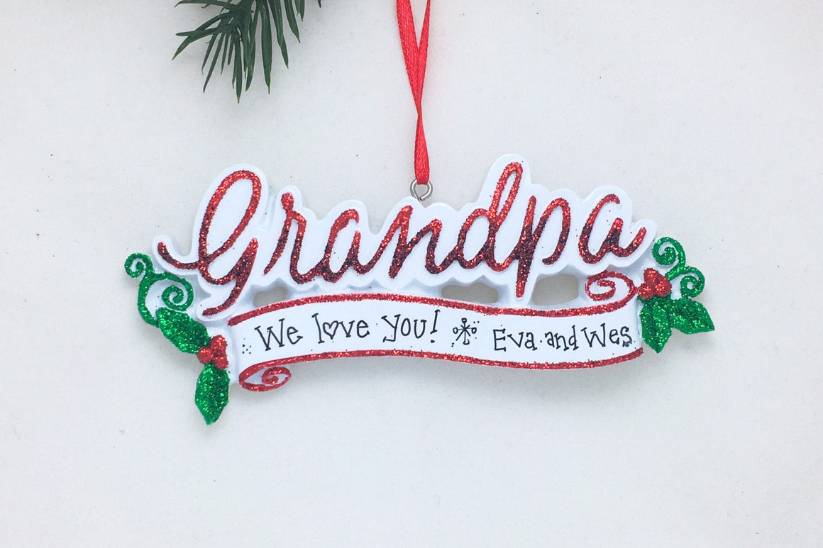 Grandpa Personalized Christmas Ornament - Grandchild Ornament / Hand Personalized with Greeting or Name