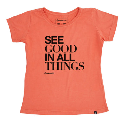 Camiseta Baby Look Algodão Orgânico - See good in all things