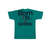 Camiseta Infantil - Born To Be Green