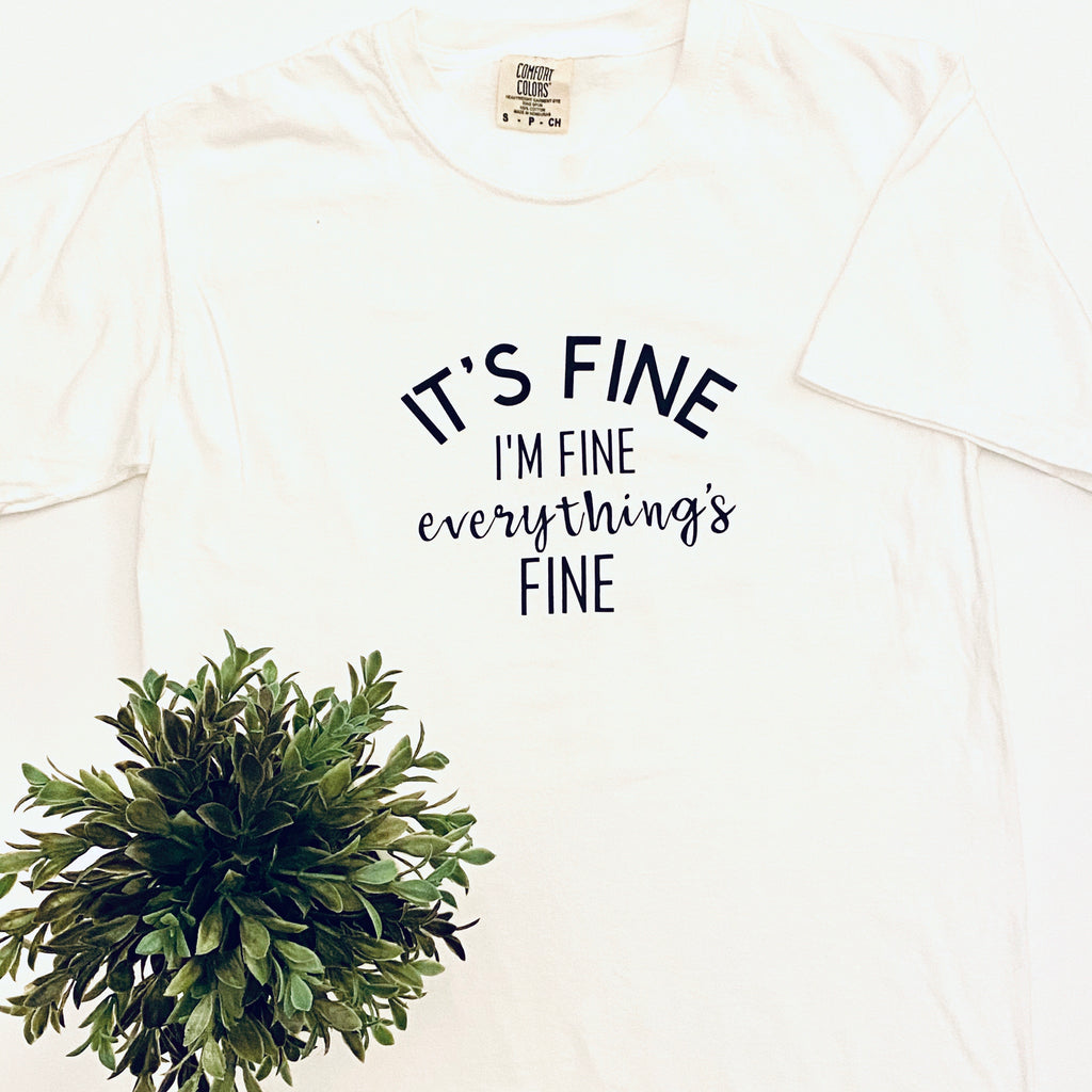 Everything's Fine Tee