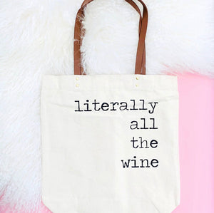 Literally All The Wine Bag