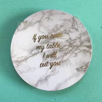 If You Ruin My Table Coasters