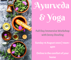 Ayurveda & Yoga Full Day Workshop - 16 August (Online at Home)