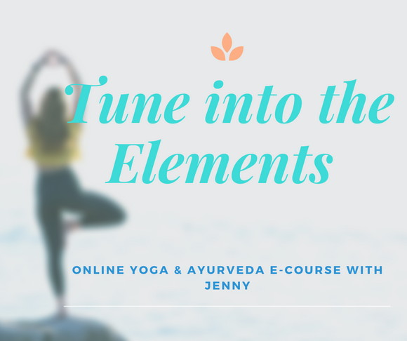 6 Week Online Yoga & Ayurveda Course - Tune into the Elements