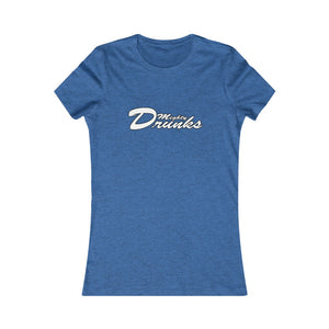 Copy of Women's Favorite Tee - DRUNKS