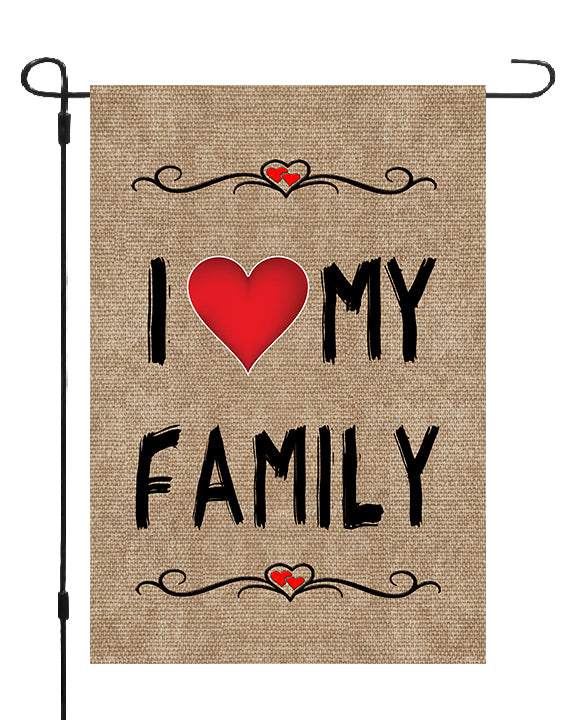 I Love My Family Heart Garden Banner Flag Burlap Style 12x17