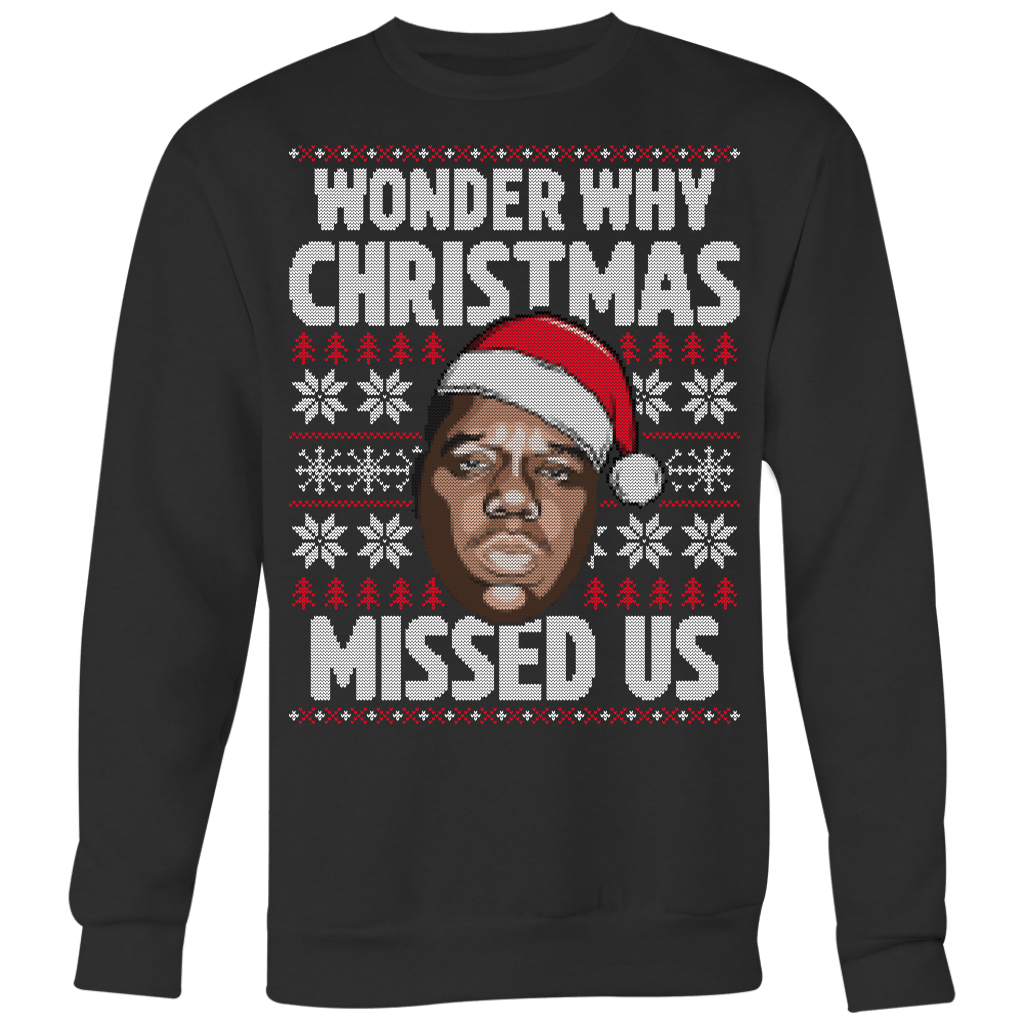 Wonder Why Christmas Missed Us Sweater