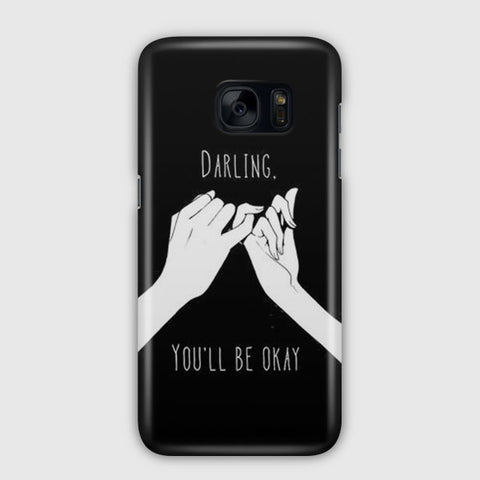 Darling You ll Be Okay Samsung Galaxy S7 Edge Case