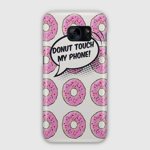 Donut Touch My Phone Samsung Galaxy S7 Case