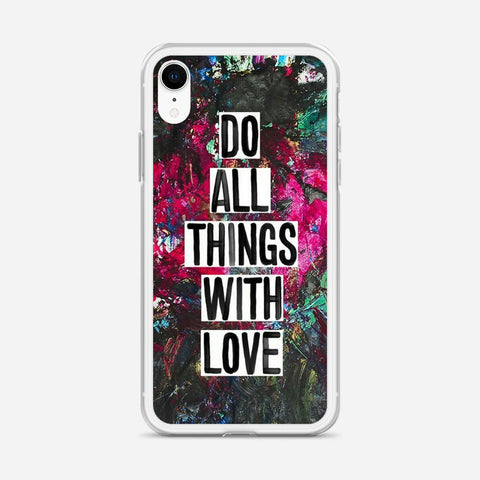 Do All Things With Love iPhone XR Case