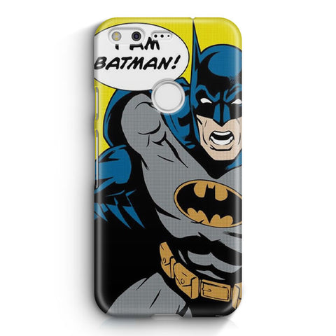 I Am Batman Google Pixel XL Case