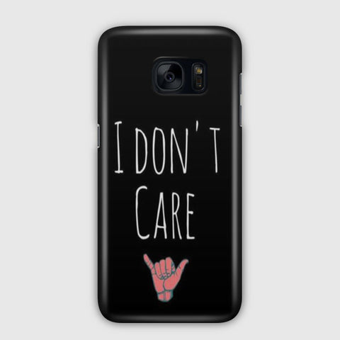 I Don t Care Samsung Galaxy S7 Edge Case