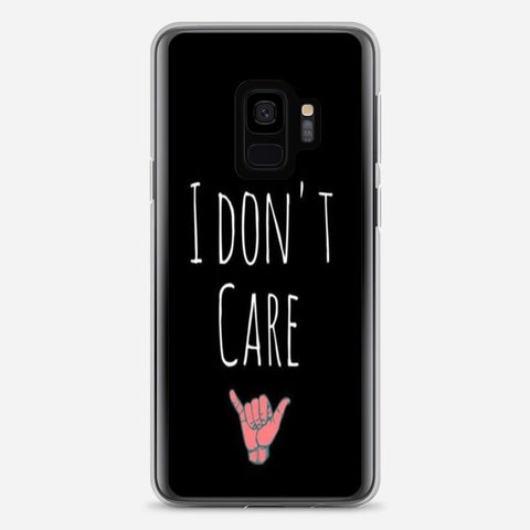 I Don t Care Samsung Galaxy S9 Case