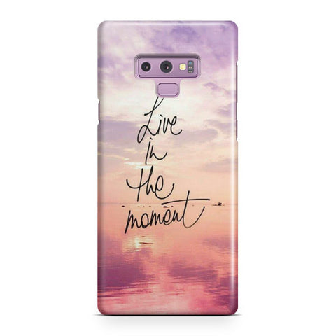Live In The Moment Samsung Galaxy Note 9 Case