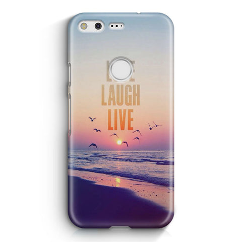 Love Laugh Live Google Pixel XL Case