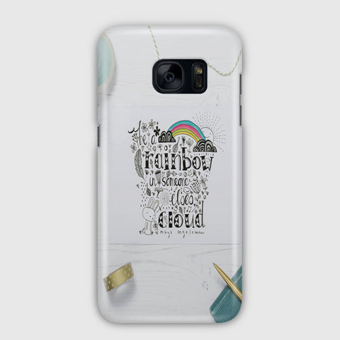 Be A Rainbow Quotes Samsung Galaxy S7 Case
